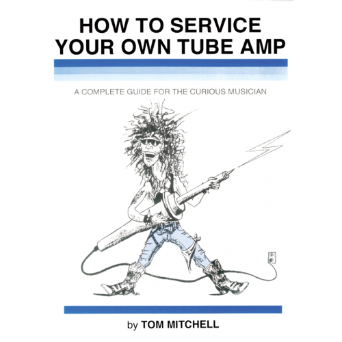 How to Service Your Own Tube Amp, A Complete Guide image 1