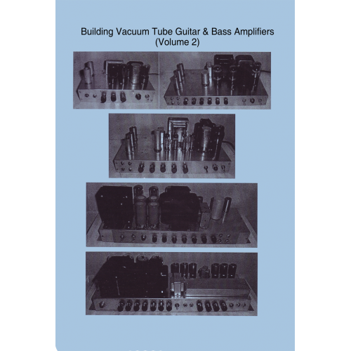 Building Vacuum Tube Guitar & Bass Amplifiers, Volume 2 image 1